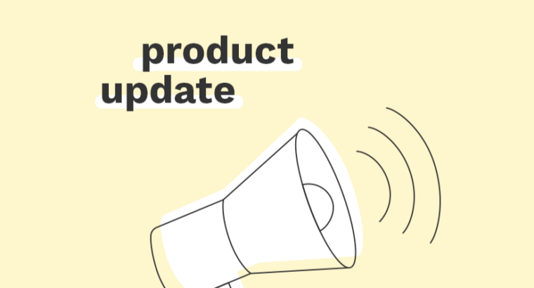Neue Prdouct-Updates sorgen für weitere Erleichterungen in deinem Arbeitsalltag.